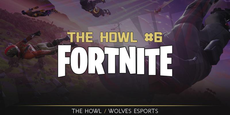 The Howl #6 – Fortnite