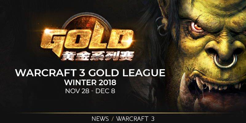 Warcraft 3 Gold League Winter 2018
