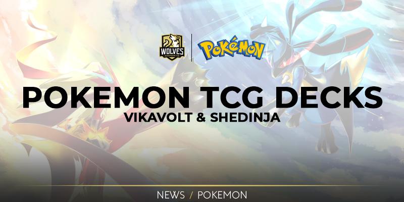 Pokemon TCG Decks – Vikavolt & Shedinja